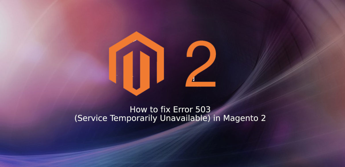How to fix Error 503 (Service Temporarily Unavailable) in